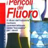 Il fluoro fa male